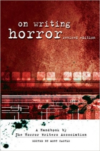 On Writing Horror: A handbook by the horror writers.